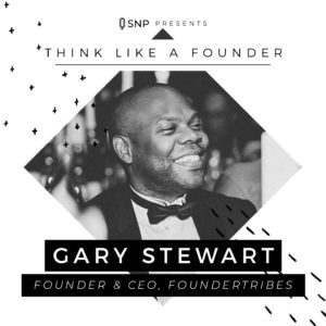 Podcast with Gary Stewart, Founder and CEO of FounderTribes