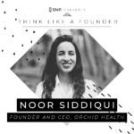 Podcast with Noor Siddiqui, Founder and CEO of Orchid